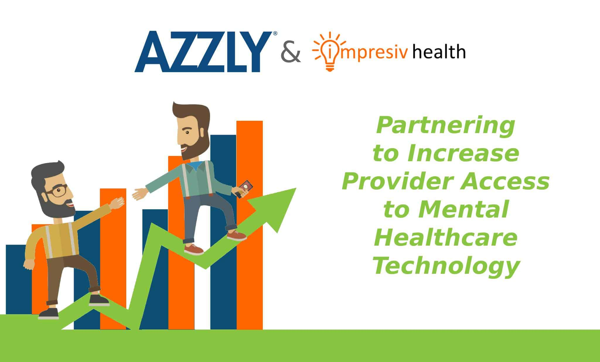 AZZLY® Partners With Impresiv Health® To Increase Provider Access To Mental Healthcare Technology