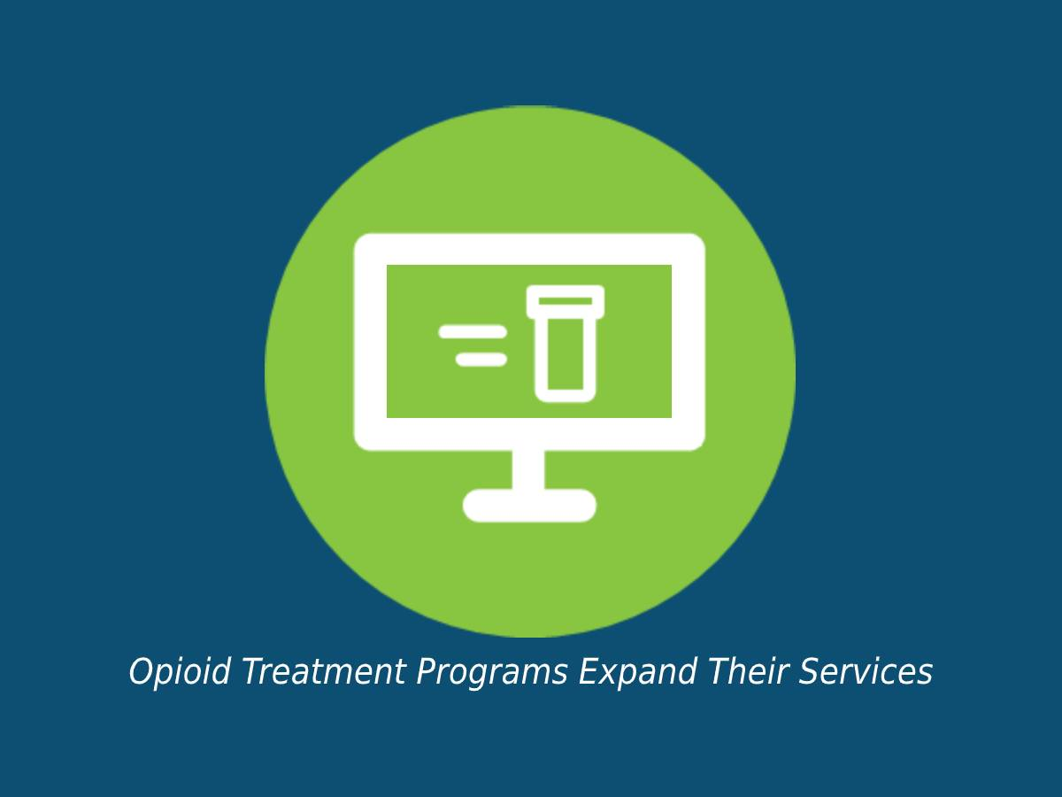 Opioid Treatment Programs Expand Their Services