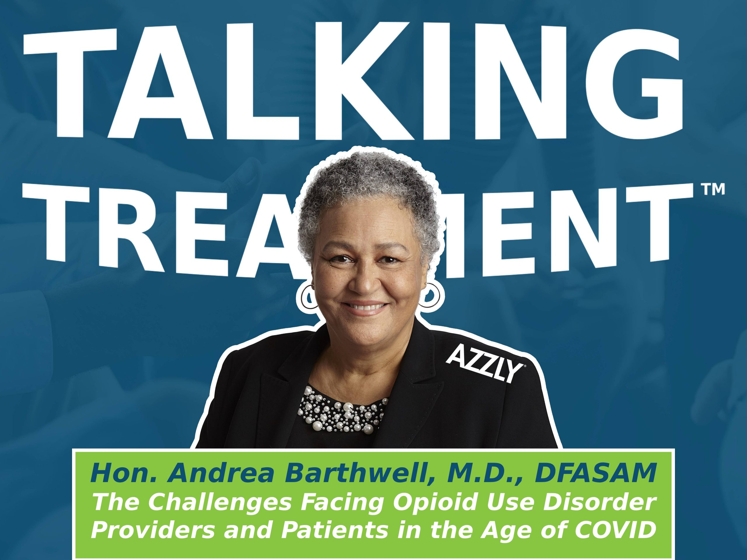 Dr. Andrea Barthwell Discusses The Challenges Of Opioid Use Disorder Providers And Patients In The Age Of COVID
